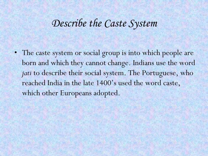 Describe the Caste System
