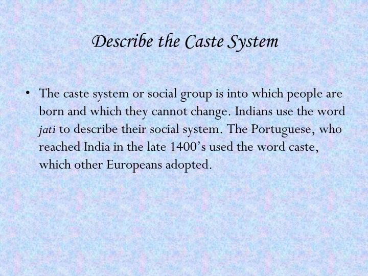Describe the Caste System