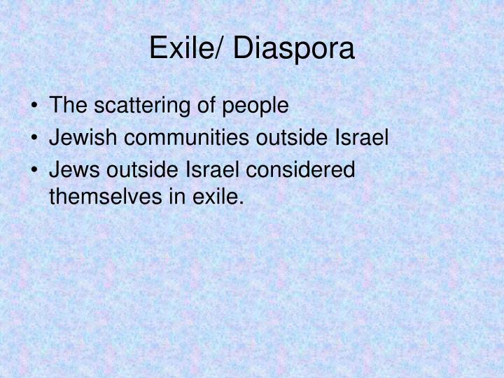 Exile/ Diaspora