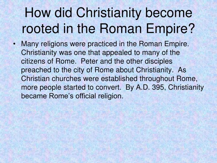 How did Christianity become rooted in the Roman Empire?