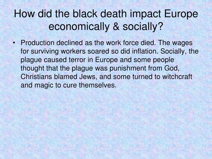 How did the black death impact Europe economically & socially?
