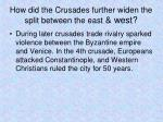 how did the crusades further widen the split between the east west