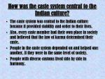 how was the caste system central to the indian culture
