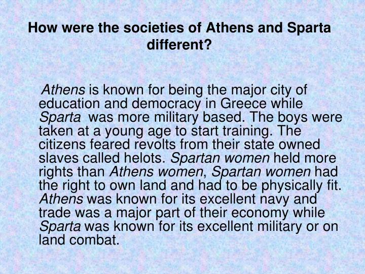 How were the societies of Athens and Sparta different?