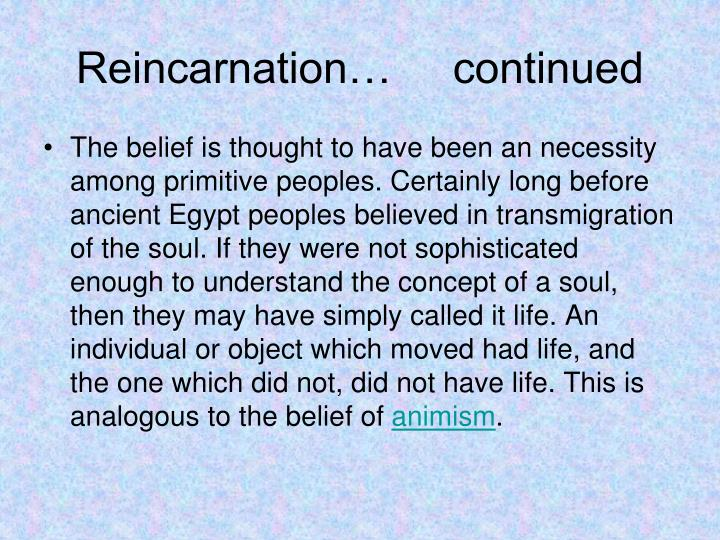 Reincarnation…     continued