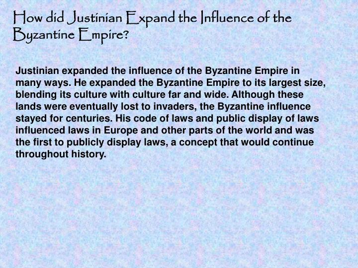 How did Justinian Expand the Influence of the Byzantine Empire?