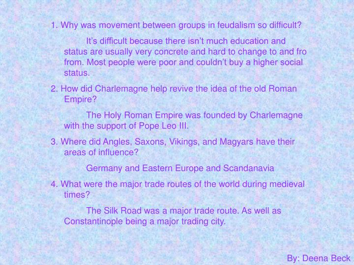 1. Why was movement between groups in feudalism so difficult?
