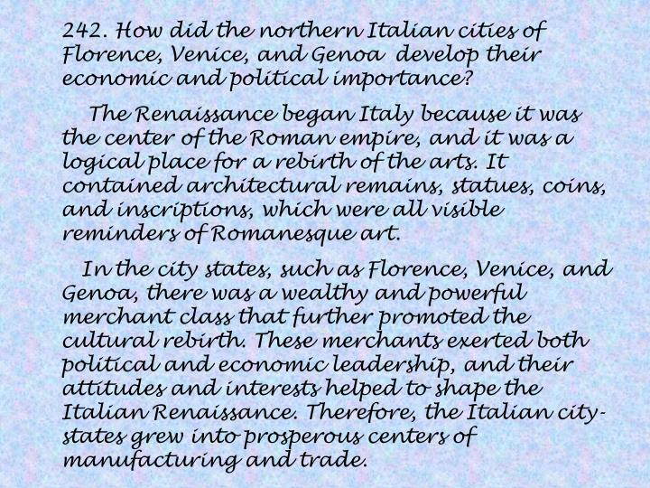 242. How did the northern Italian cities of Florence, Venice, and Genoa  develop their economic and political importance?
