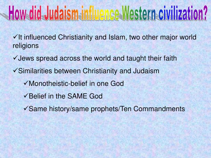 How did Judaism influence Western civilization?