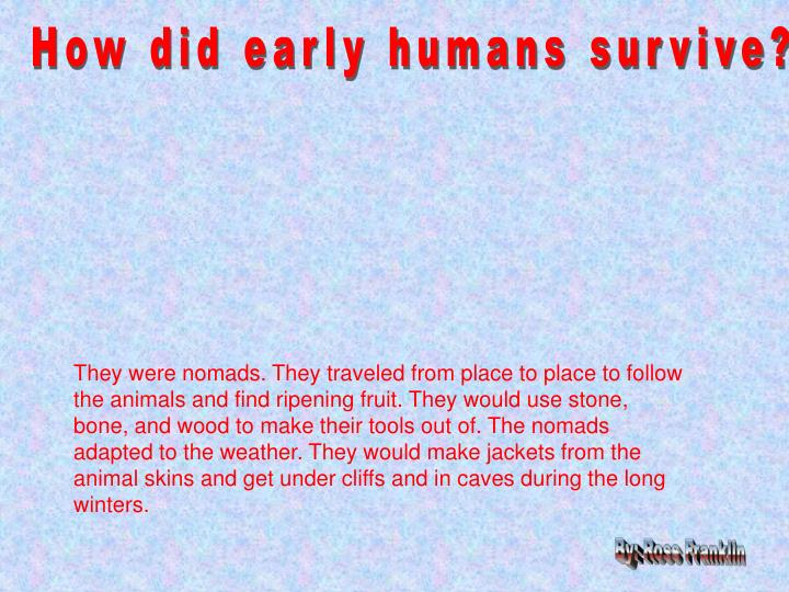 How did early humans survive?