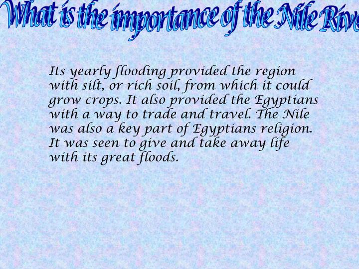 What is the importance of the Nile River?