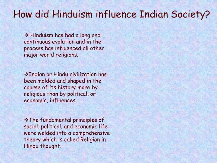 How did Hinduism influence Indian Society?