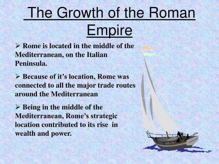 The Growth of the Roman Empire