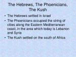 the hebrews the phoenicians the kush