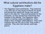 what cultural contributions did the egyptians make