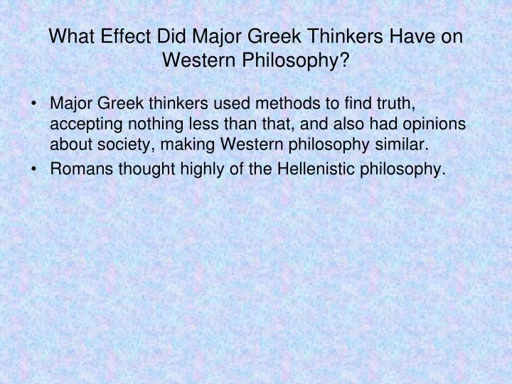 What Effect Did Major Greek Thinkers Have on Western Philosophy?