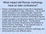 what impact did roman mythology have on later civilizations