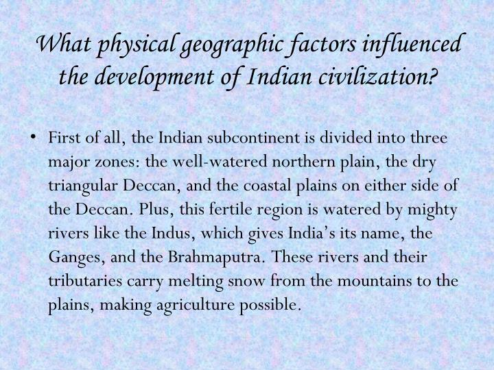 What physical geographic factors influenced the development of Indian civilization?