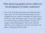 what physical geographic factors influenced the development of indian civilization