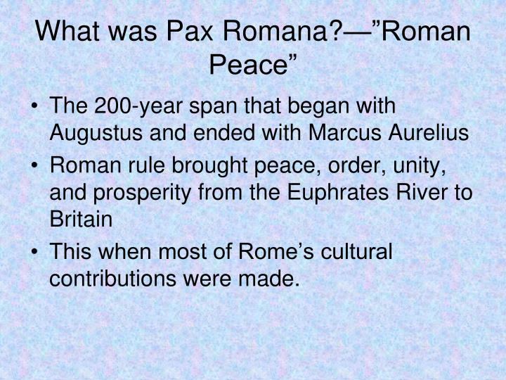 "What was Pax Romana?—""Roman Peace"""