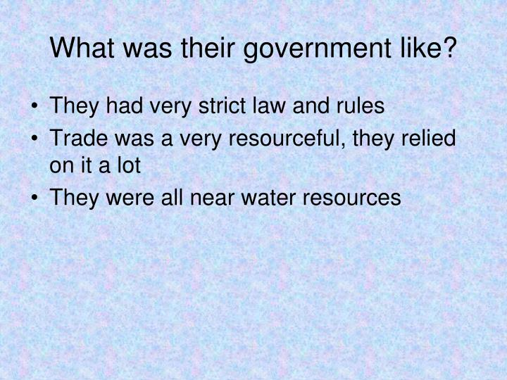 What was their government like?