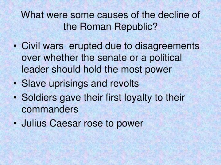 What were some causes of the decline of the Roman Republic?