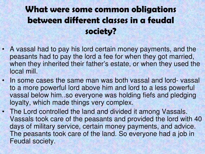 What were some common obligations between different classes in a feudal society?