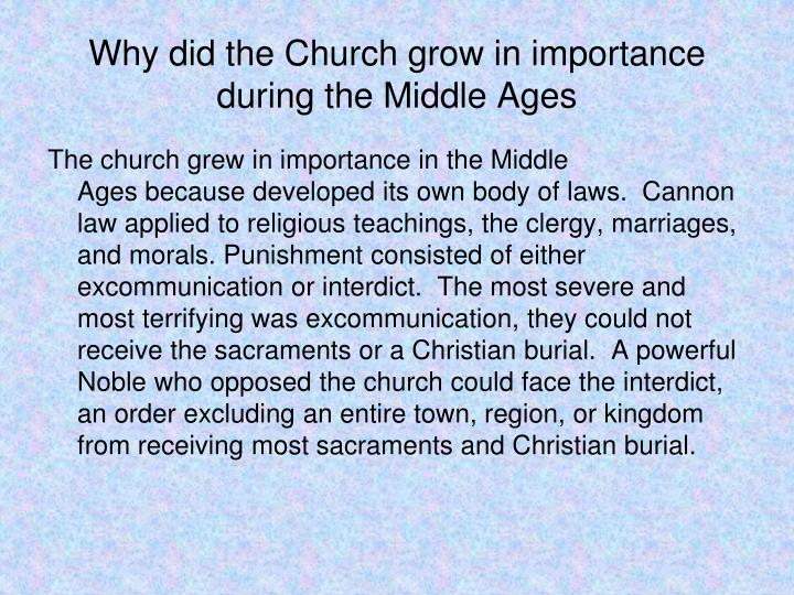 Why did the Church grow in importance during the Middle Ages