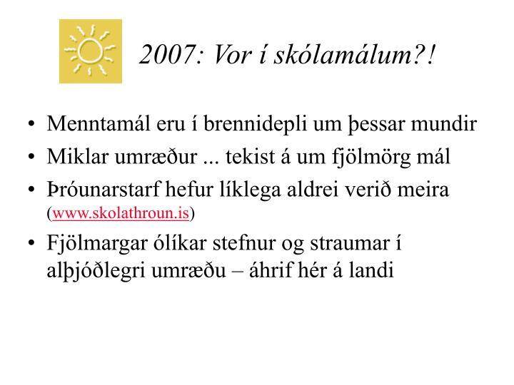 2007: Vor í skólamálum?!