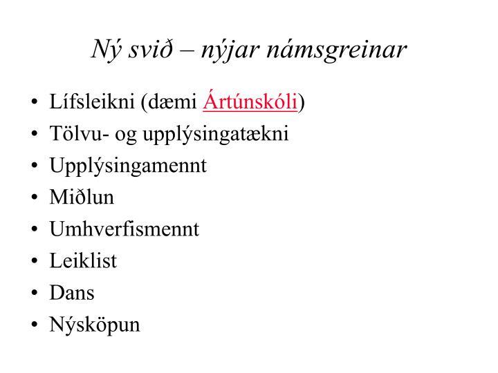 Ný svið – nýjar námsgreinar