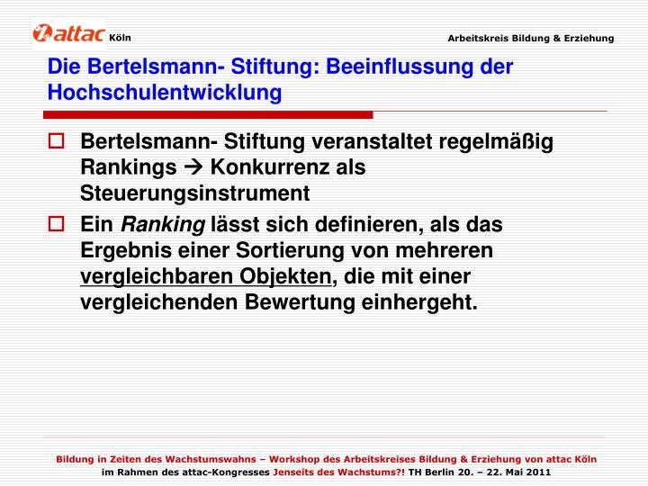 Die Bertelsmann- Stiftung: Beeinflussung der Hochschulentwicklung