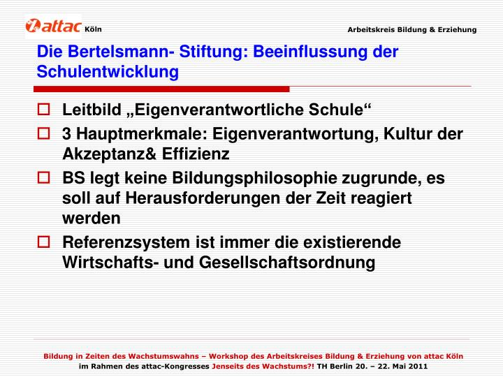 Die Bertelsmann- Stiftung: Beeinflussung der Schulentwicklung