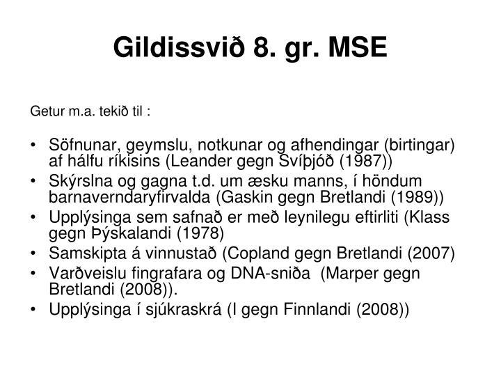 Gildissvið 8. gr. MSE