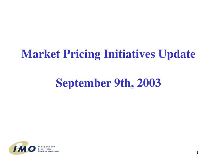 Market Pricing Initiatives Update