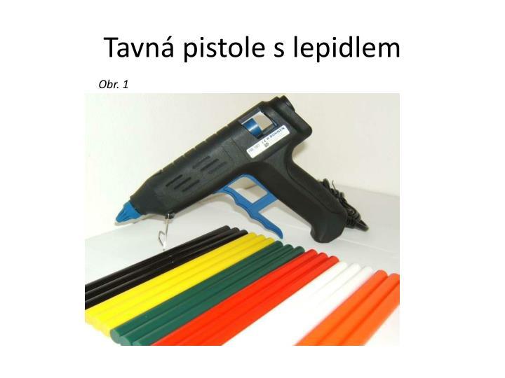 Tavná pistole s lepidlem