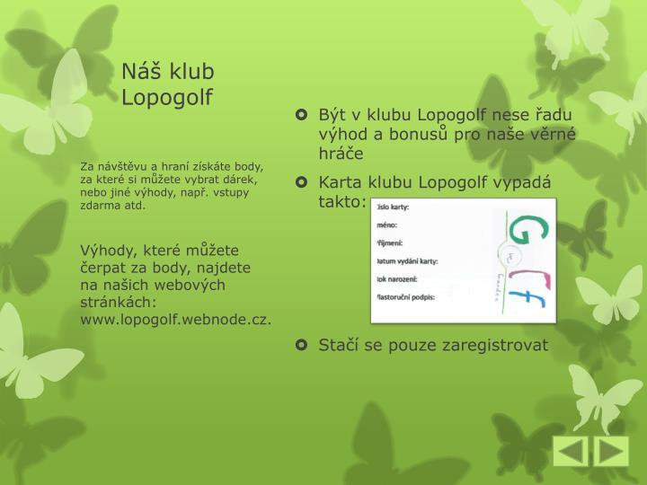 Náš klub Lopogolf