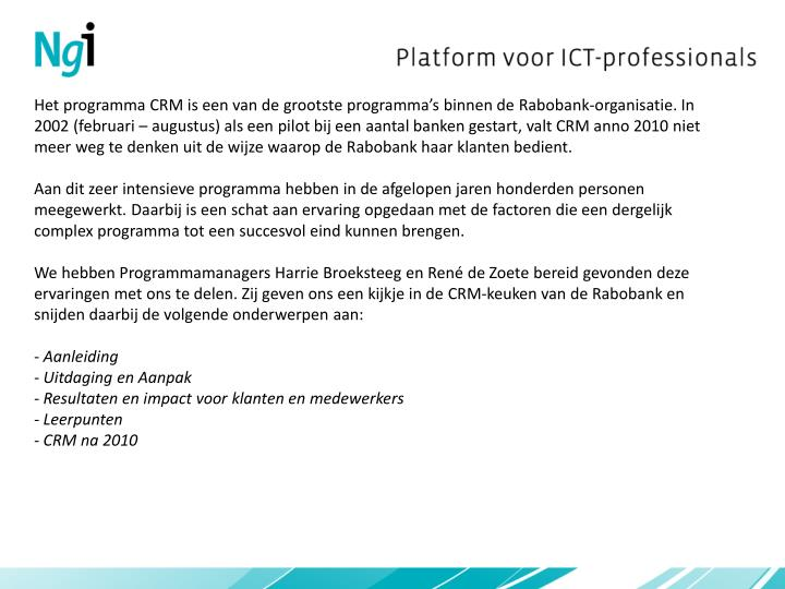 Het programma CRM is een van de grootste programma's binnen de