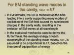 for em standing wave modes in the cavity e kt