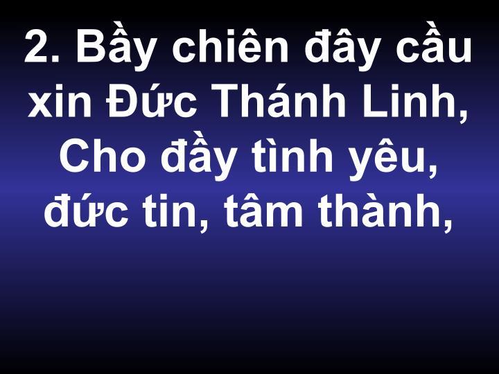 2. By chin y cu xin c Thnh Linh, Cho y tnh yu, c tin, tm thnh,