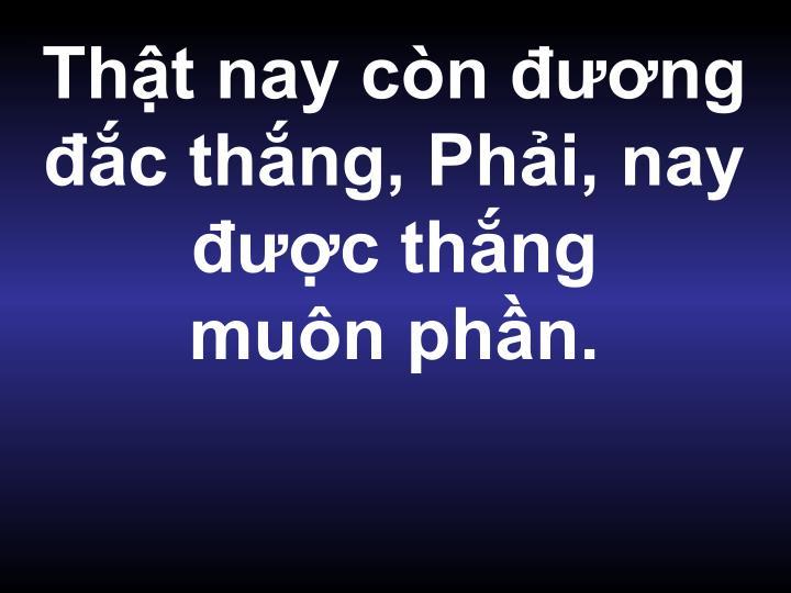 Tht nay cn ng c thng, Phi, nay c thng