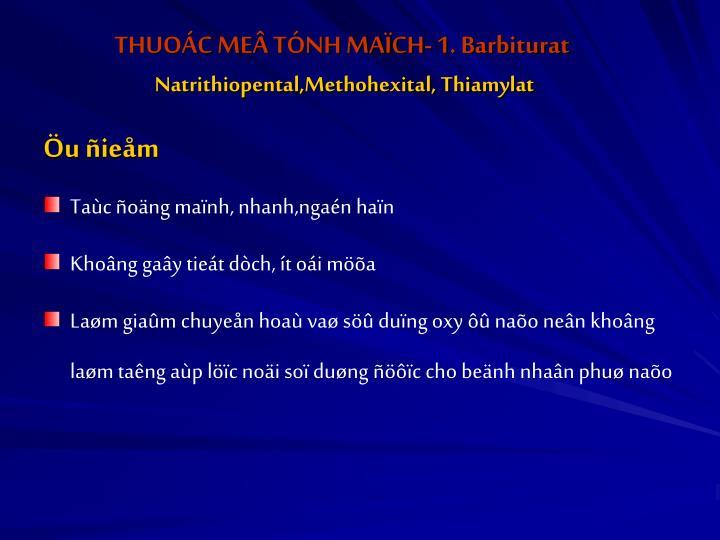 THUOÁC MEÂ TÓNH MAÏCH- 1. Barbiturat
