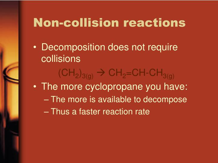 Non-collision reactions