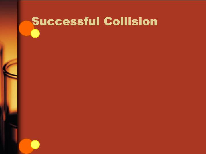 Successful Collision