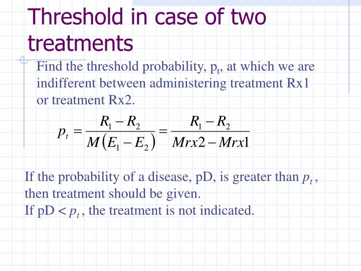 Threshold in case of two treatments