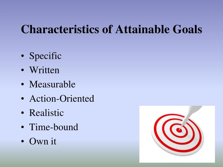 Characteristics of Attainable Goals