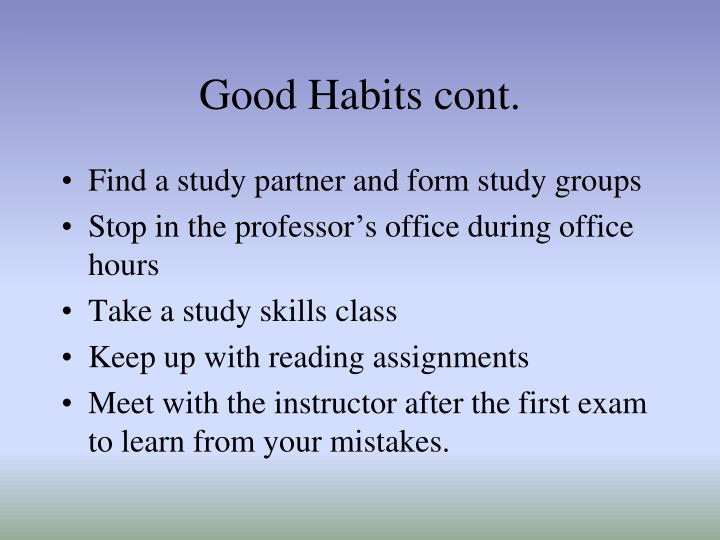 Good Habits cont.