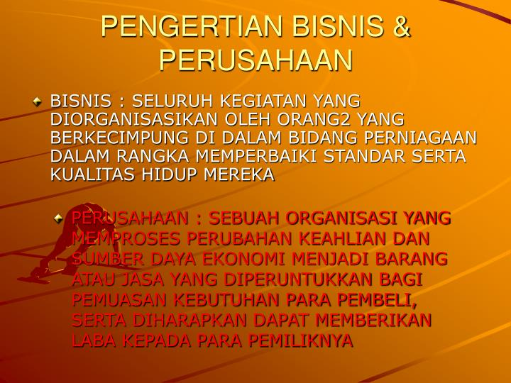PENGERTIAN BISNIS & PERUSAHAAN