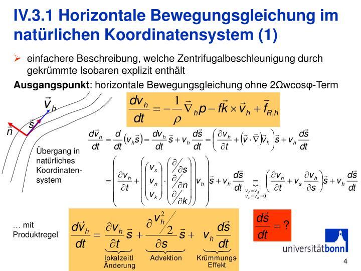 IV.3.1 Horizontale Bewegungsgleichung im natürlichen Koordinatensystem (1)