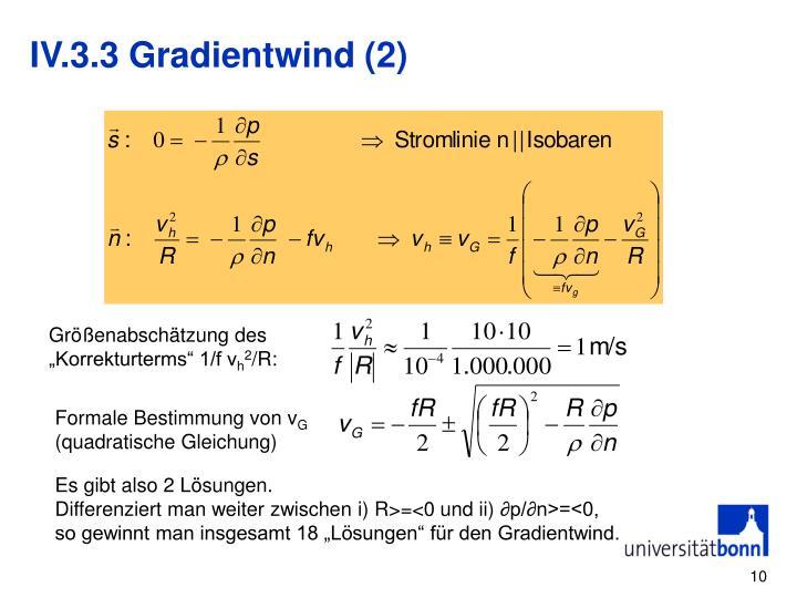 IV.3.3 Gradientwind (2)