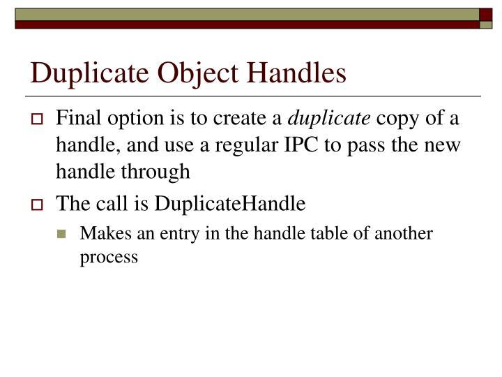 Duplicate Object Handles